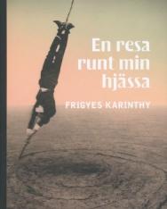 Karinthy Frigyes: En resa runt min hjässa (Utazás a koponyám körül svéd nyelven)