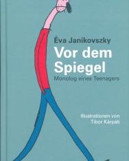 Janikovszky Éva: Vor dem Spiegel - Monolog eines Teenagers