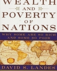 David S. Landes: The Wealth of Nations - Why Some Are so Rich and Some so Poor
