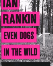 Ian Rankin: Even Dogs in the Wild