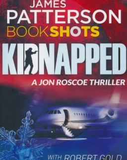James Patterson: Kidnapped - A Jon Roscoe Thriller