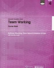 TASK: University Foundation Study Module 4: Team-Working Course Book