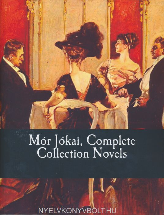Jókai Mór: Complete Collection Novels