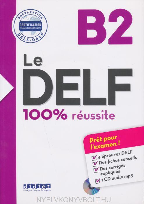 Le DELF - 100% réusSite - B2 - Livre +CD