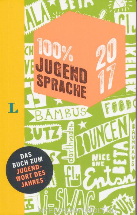 100 Prozent Jugendsprache 2017