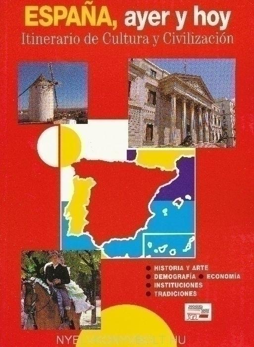 Espana, ayer y hoy - Itinerario de Cultura y Civilización