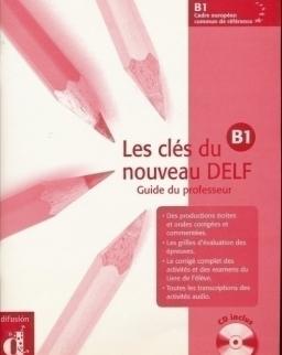 Les clés du nouveau DELF B1 Guide du professeur - CD inclus