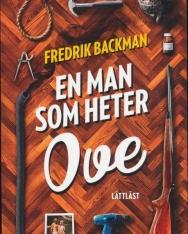 Fredrik Backman: En man som heter Ove - Lättläst Niva 3