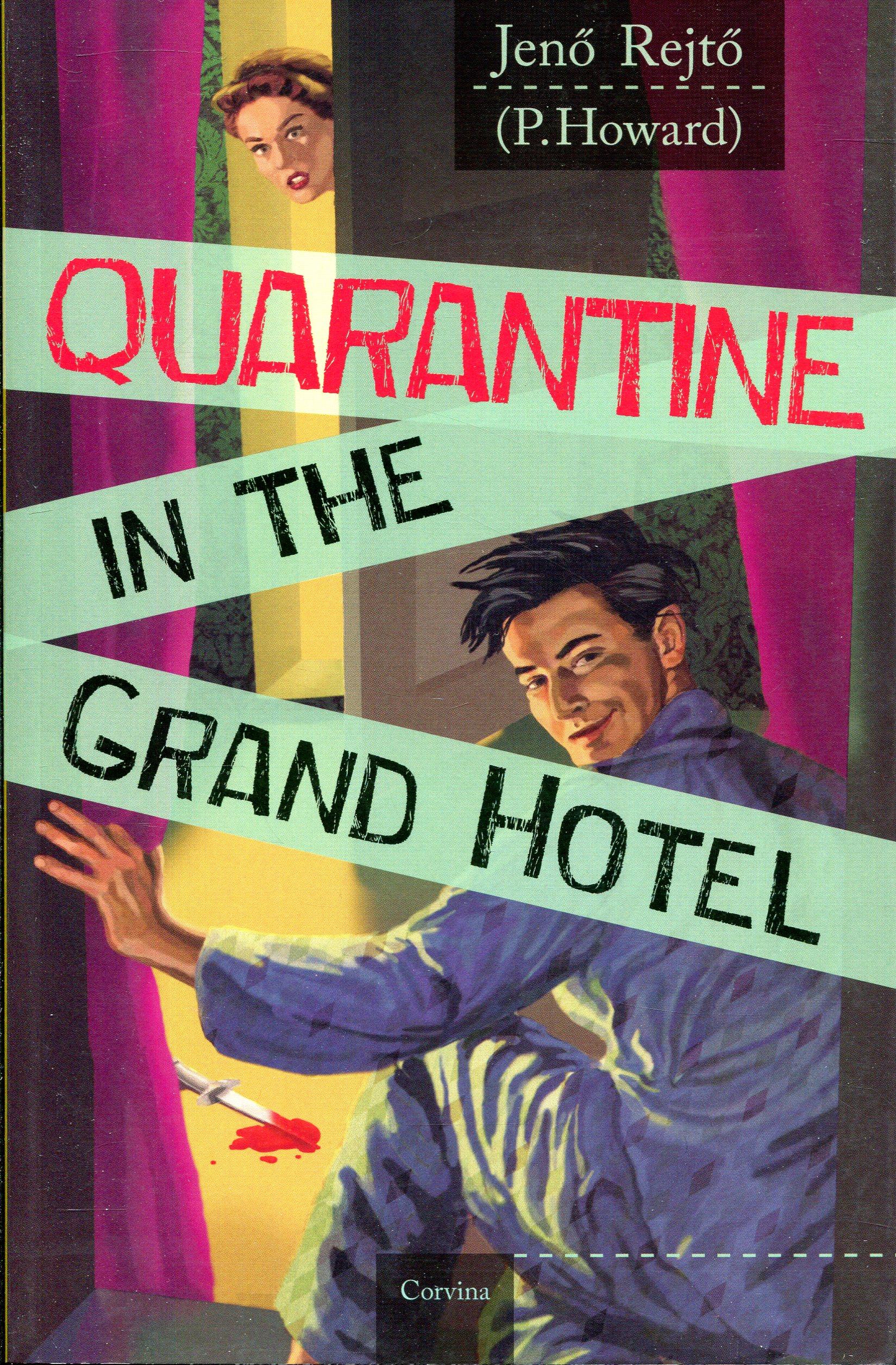 Rejtő Jenő: Quarantine in the Grand Hotel (Vesztegzár a Grand Hotelban angol nyelven)