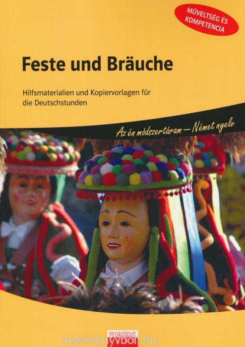 Feste und Bräuche - Az én módszertáram - Német nyelv