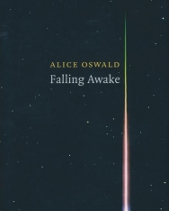 Alice Oswald: Falling Awake