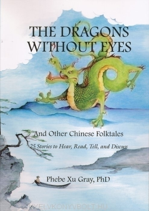 The Dragons without Eyes and Other Chinese Folktales with Audio CD