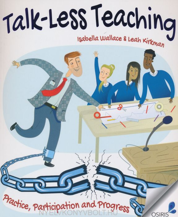 Talk-Less Teaching: Practice, Participation and Progress