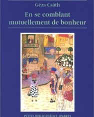 Csáth Géza: En se comblant mutuellement de bonheur (novellák francia nyelven)