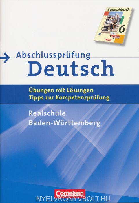 Abschlussprüfung Deutsch - Deutschbuch Realschule Baden-Württemberg 10. Schuljahr Arbeitsheft mit Lösungen