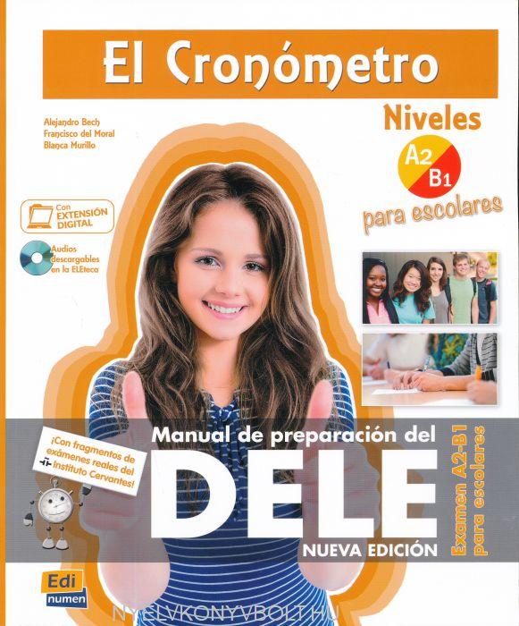 El cronómetro. Niveles A2-B1 para escolares. Manual de preparación del DELE. Per le Scuole superiori. Con ebook. Con espansione online