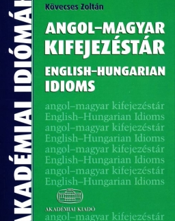 Angol-Magyar Kifejezéstár - English-Hungarian Idioms