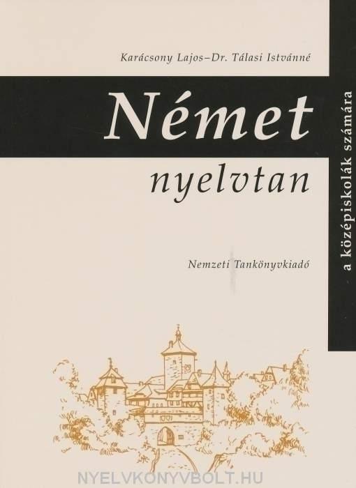 Német nyelvtan a középiskolák számára (Karácsony Lajos, Dr. Tálasi Istvánné)