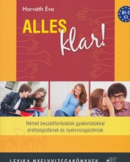 ALLES KLAR! - Német Beszédfordulatok gyakorlatokkal érettségizőknek, nyelvvizsgázóknak (LX-0011)