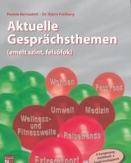 Aktuelle Gesprächsthemen (emelt szint, felsőfok) A hanganyag letölthető a kiadó honlapjáról.