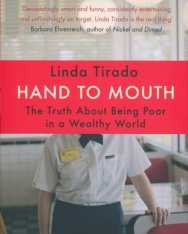 Hand to Mouth - The Truth About Being Poor in a Wealthy World