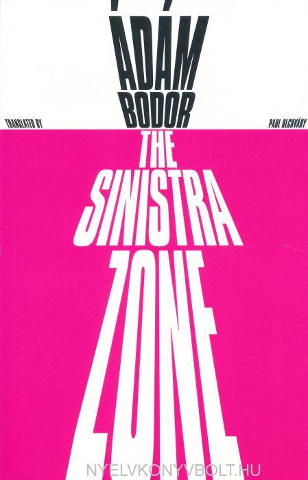Ádám Bodor: The Sinistra Zone (Sinistra körzet angol nyelven)