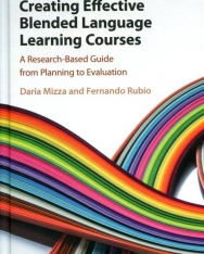 Creating Effective Blended Language Learning Courses - A Research-Based Guide from Planning to Evaluation