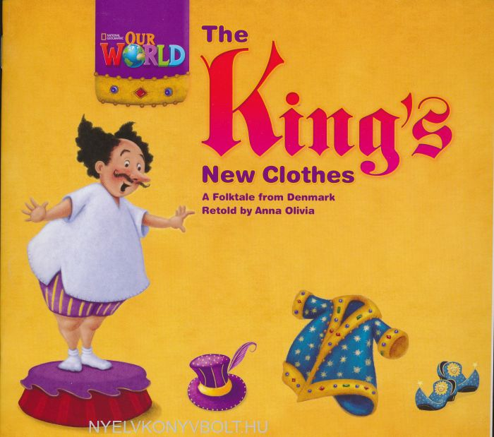 Our World:KIng's New Clothes - A Folktale from Denmark retold by Anna Olivia