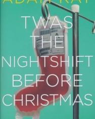 Adam Kay: Twas The Nightshift Before Christmas