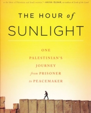 The Hour of Sunlight - One Palestinian's Journey from Prisoner to Peacemaker