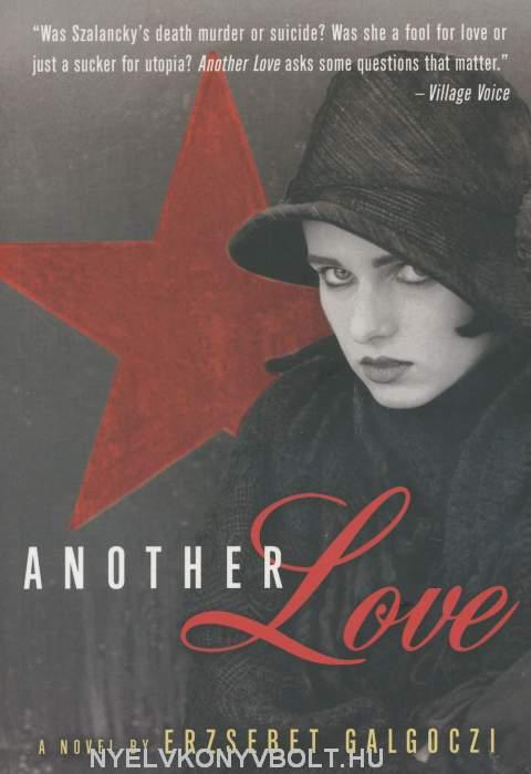 Galgóczi Erzsébet: Another Love (Törvényen belül angol nyelven)