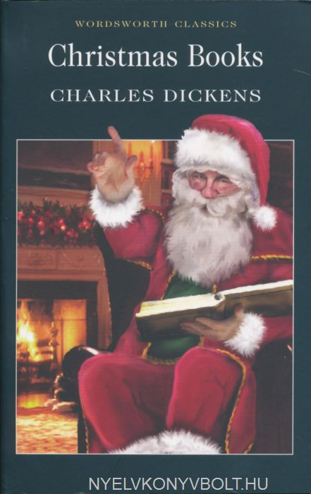 Charles Dickens: Christmas Books - Wordsworth Classics