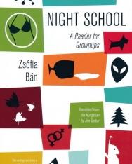Bán Zsófia: Night School - A Reader for Grownups