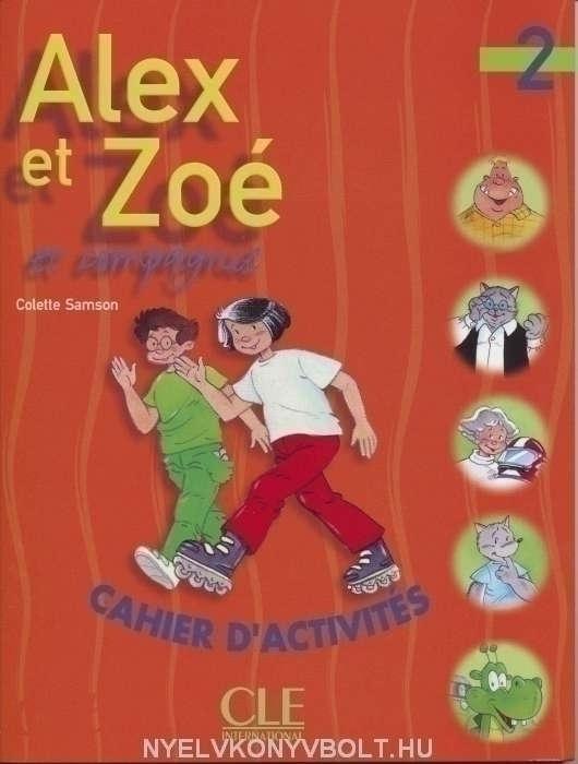 Alex et Zoé 2 Cahier d'activités