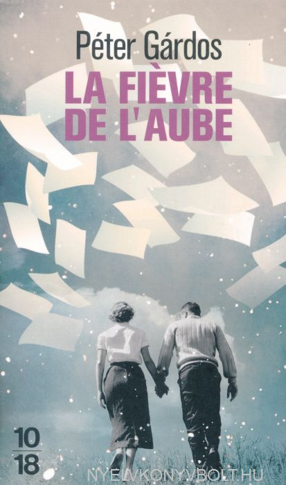Gárdos Péter: La fievre de l'aube (Hajnali láz francia nyelven)