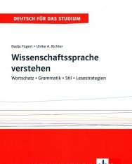 Wissenschaftssprache verstehen - Wortschatz - Grammatik - Stil - Lesestrategien - Lehr- und Arbeitsbuch