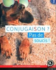 Conjugaison? Pas de soucis! - Francia igeragozás (A1, A2, B1) (LX-0321-1)