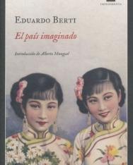 Eduardo Berti: El país imaginado
