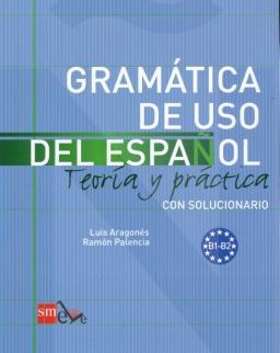 Gramática de USO del Espanol  B1-B2 con solucionario - Teoría y práctica
