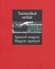 Turisztikai szótár Spanyol-magyar / magyar-spanyol - SzakMai szókincs