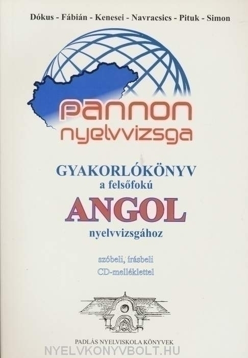 Pannon Nyelvvizsga Gyakorlókönyv a Felsőfokú Angol Nyelvvizsgához + Audio CD