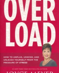 Joyce Meyer: Overload - How to Unplug, Unwind, and Unleash Yourself from the Pressure of Stress