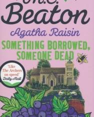 M. C. Beaton: Agatha Raisin: Something Borrowed, Someone Dead