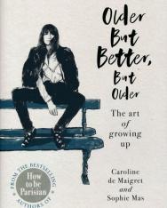 Caroline de Maigret: Older but Better, but Older The Art of Growing Up