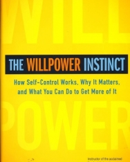 Kelly McGonigal: The Willpower Instinct: How Self-Control Works, Why It Matters, and What You Can Do To Get More of It