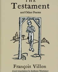 François Villon: The Testament and Other Poems