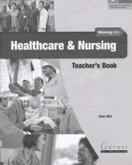 Moving into Healthcare & Nursing Teacher's Book