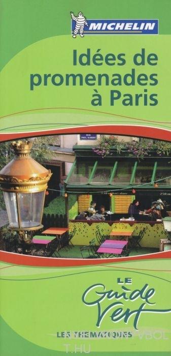 Michelin Le Guide vert - Idées de promenades a Paris