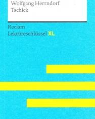 Wolfgang Herrndorf: Tschick Lektüreschlüssel mit Inhaltsangabe, Interpretation, Prüfungsaufgaben mit Lösungen, Lernglossar