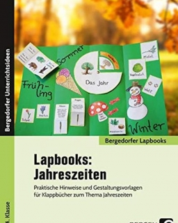 Lapbooks: Jahreszeiten - 1.-4. Klasse Praktische Hinweise und Gestaltungsvorlagen für Klappbücher zum Thema Jahreszeiten (Bergedorfer Lapbooks